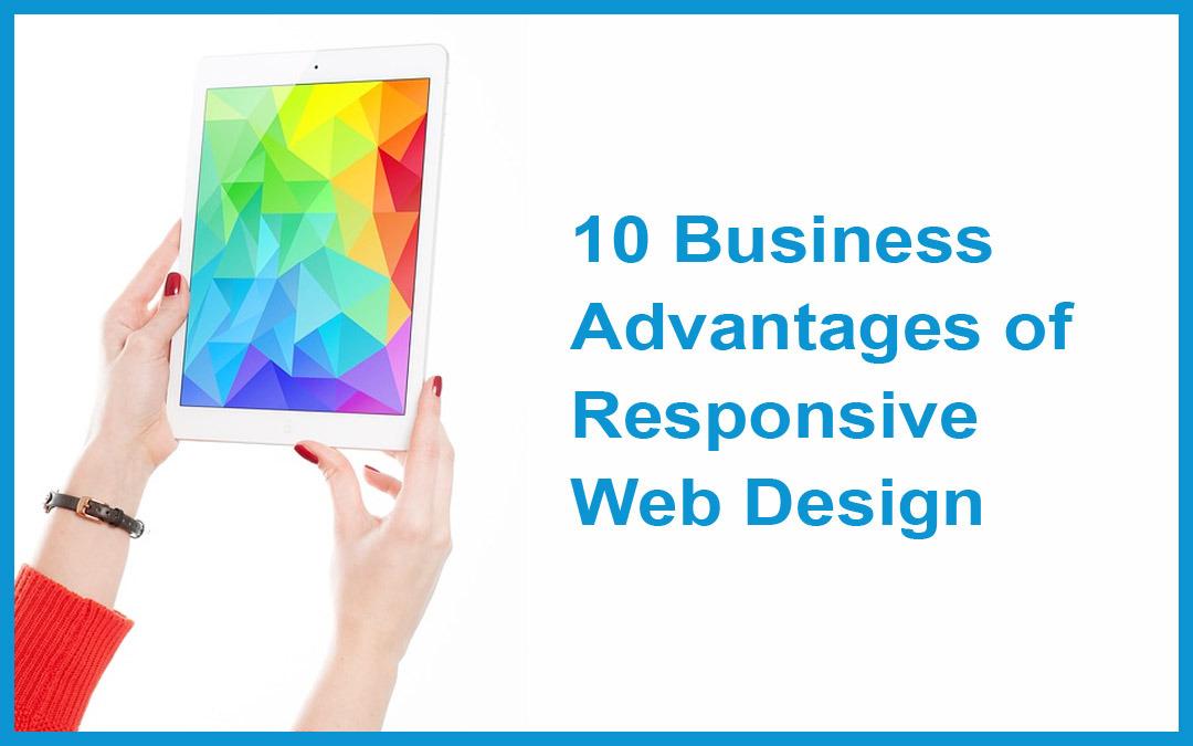 10 Business Advantages of Responsive Web Design