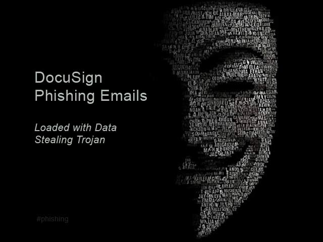 DocuSign Phishing Emails Loaded with Data Stealing Trojan