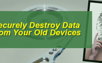 Securely Destroy Data from Your Old Devices