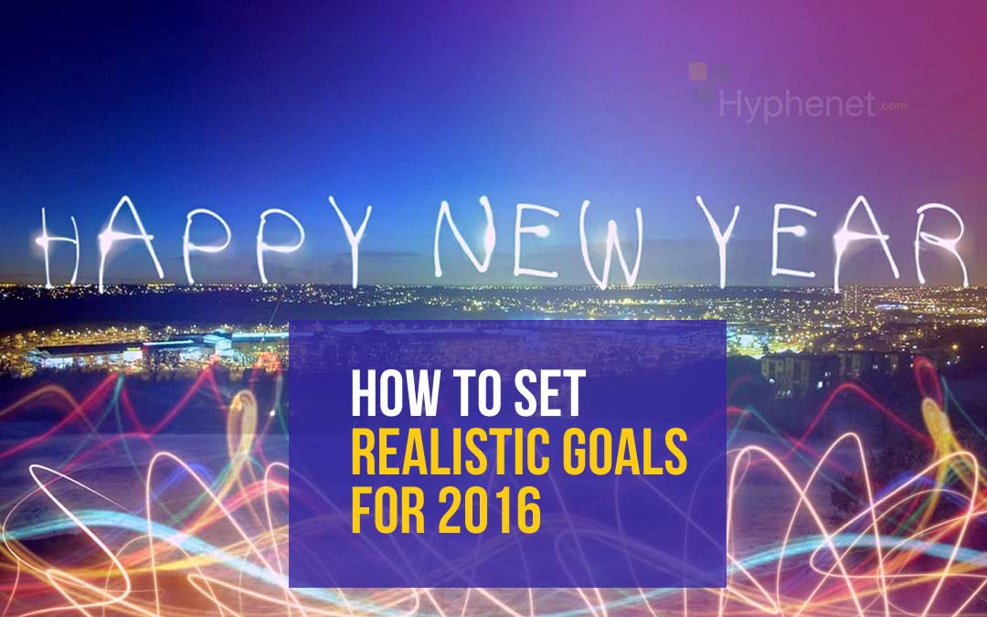 How to Set Realistic Goals for 2016