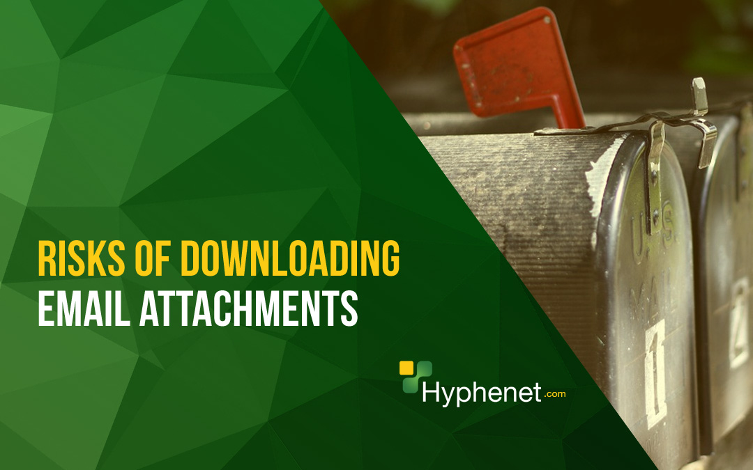 Risks of Downloading Email Attachments