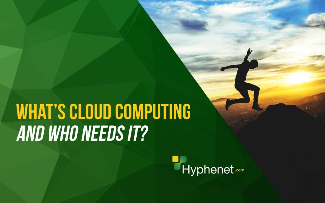What is Cloud Computing and Who Needs it?