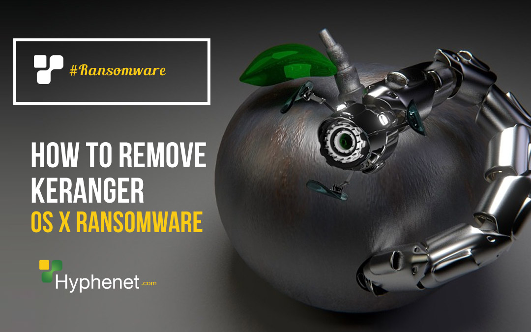 How to Remove KeRanger – New Os x Ransomware