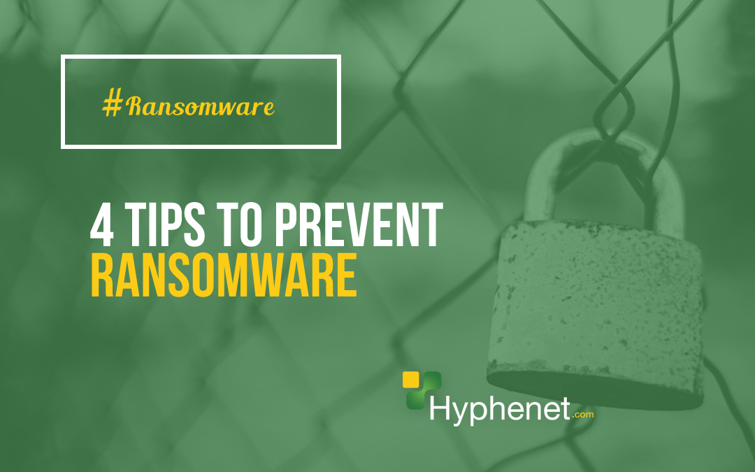 4 Tips to Prevent Ransomware
