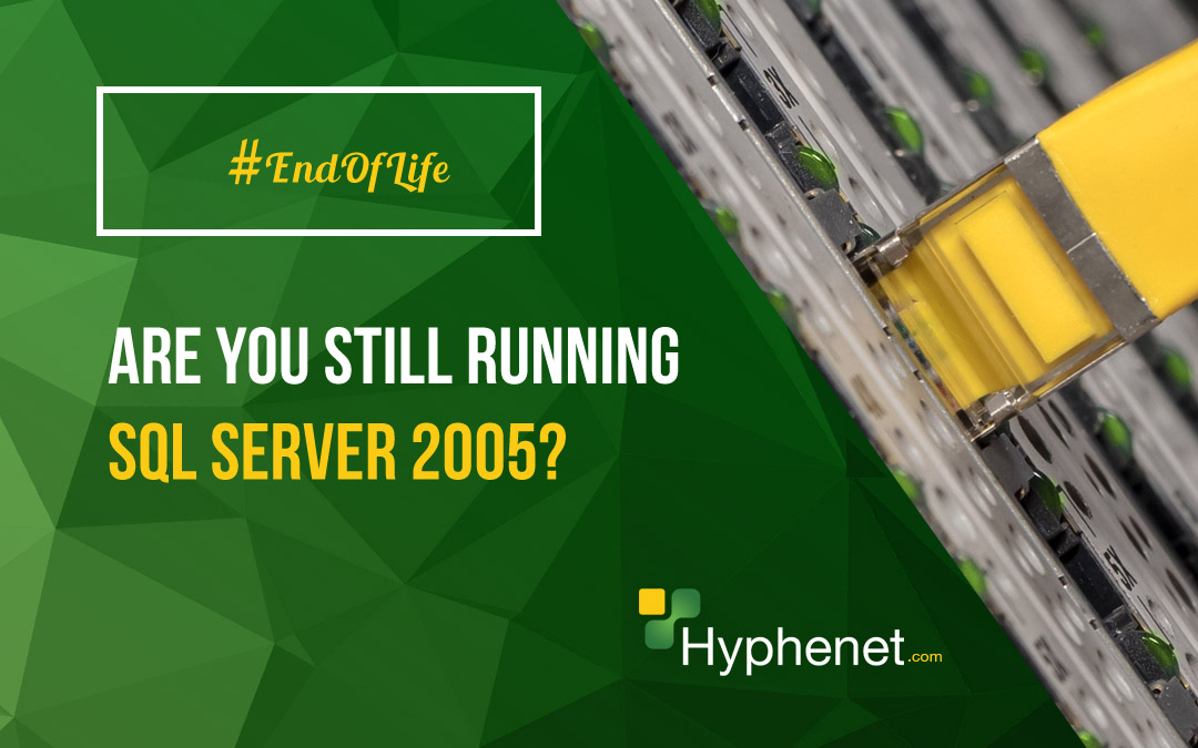 Are you still running SQL Server 2005?