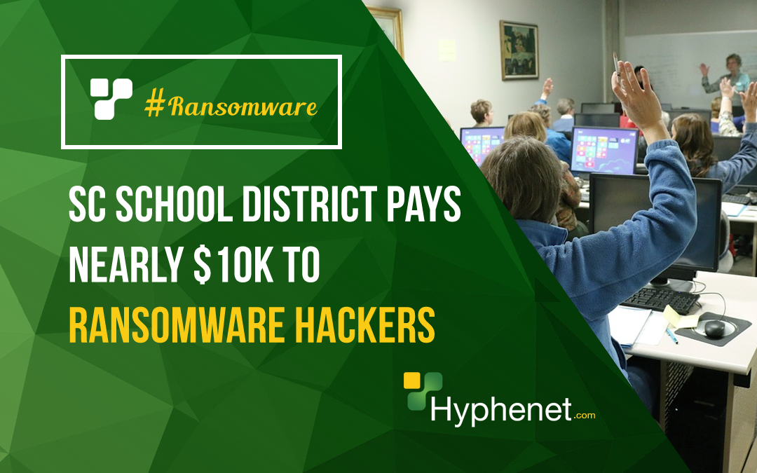 SC school district pays nearly $10k to Ransomware Hackers