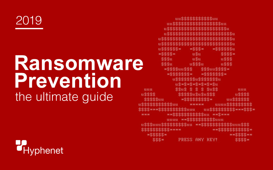 How to Protect your Business from Ransomware 2019 Ultimate Guide