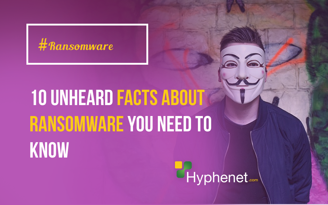 10 Shocking Facts about Ransomware You Need to Know
