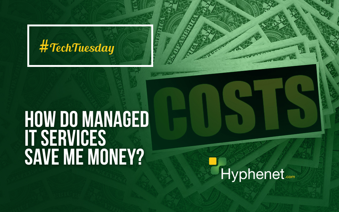 How Do Managed IT Services Save Me Money?