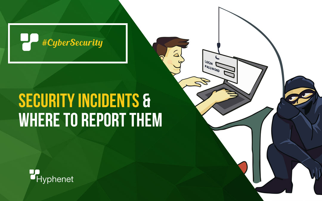 Security Incidents & Where to Report Them