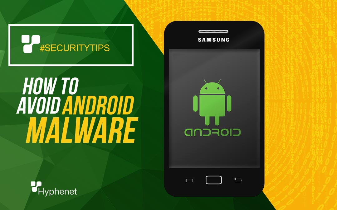 How to AVOID Android Malware