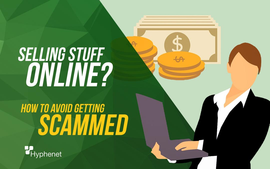 How to Avoid Getting Scammed Selling Stuff Online