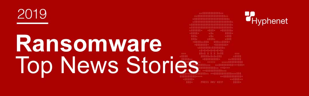 2019 ransomware news stories